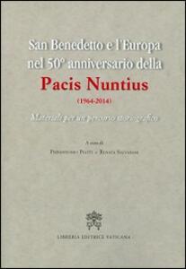 San Benedetto e l'Europa nel 50° anniversario della Pacis Nuntius (1964-2014). Materiali per un percorso storiografico