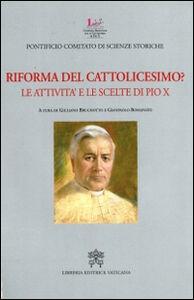 Libro Riforma del cattolicesimo? Le attività e le scelte di Pio X