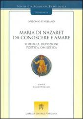 Maria di Nazaret da conoscere e amare. Teologia, devozione, poetica, omiletica