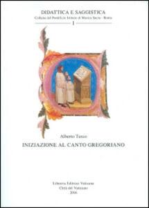 Foto Cover di Iniziazione al canto gregoriano, Libro di Alberto Turco, edito da Libreria Editrice Vaticana