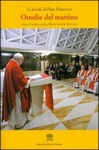 Foto Cover di Omelie del mattino. Nella Cappella Domus Sanctae Marthae. Vol. 7, Libro di Francesco (Jorge Mario Bergoglio), edito da Libreria Editrice Vaticana