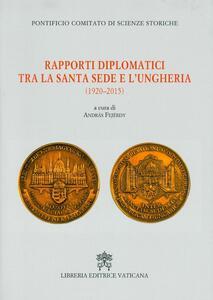 Rapporti diplomatici tra la Santa Sede e l'Ungheria (1920-2015)