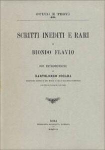 Libro Scritti inediti e rari Flavio Biondo