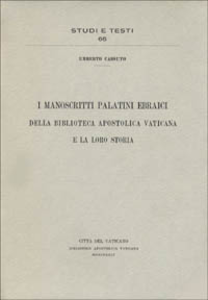 Libro I manoscritti palatini ebraici della Biblioteca Apostolica Vaticana e la loro storia Umberto Cassuto