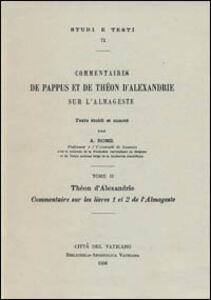 Foto Cover di Commentaires sur les livres 1 et 2 de l'Almageste, Libro di Teone d'Alessandria, edito da Biblioteca Apostolica Vaticana