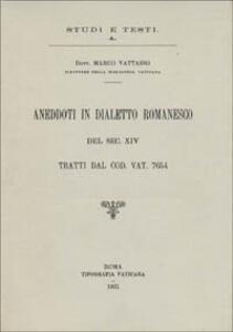 Aneddoti in dialetto romanesco del sec. XIV, tratti dal codice vaticano 7654