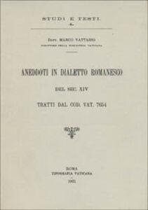 Libro Aneddoti in dialetto romanesco del sec. XIV, tratti dal codice vaticano 7654 Marco Vattasso
