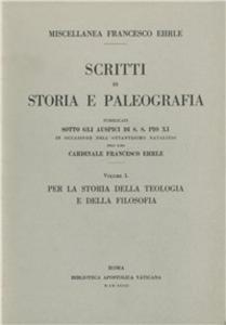 Libro Miscellanea Francesco Ehrle. Scritti di storia e paleografia. Vol. 1: Per la storia della teologia e della filosofia.