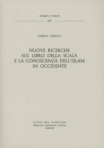 Libro Nuove ricerche sul «Libro della scala» e la conoscenza dell'Islam in Occidente... Enrico Cerulli