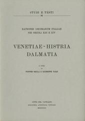 Rationes decimarum Italiae nei secoli XIII e XIV. Venetiae-Histria-Dalmatia