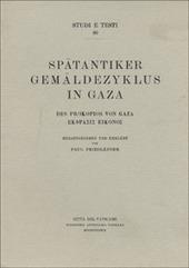 Spätäntiker Gemäldezyklus in Gaza, des Prokopios von Gaza Ecfrasis Eiconos