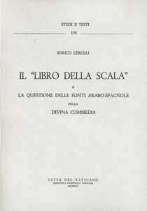 Libro Il libro della scala e la questione delle fonti arabo-spagnole della «Divina Commedia» Enrico Cerulli