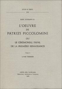 Libro L' oeuvre de Patrizi Piccolomini ou le cérémonial papal de la première Renaissance Marc Dykmans