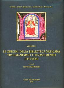 Libro Le origini della Biblioteca Vaticana tra umanesimo e Rinascimento (1447-1534)
