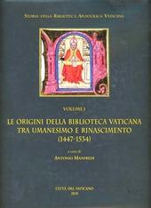 Le origini della Biblioteca Vaticana tra umanesimo e Rinascimento (1447-1534)