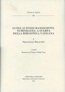 Libro Guida ai fondi manoscritti, numismatici, a stampa della Biblioteca Vaticana