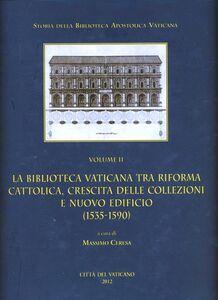 Foto Cover di La Biblioteca Vaticana tra Riforma cattolica, crescita delle collezioni e nuovo edificio (1535-1590), Libro di  edito da Biblioteca Apostolica Vaticana