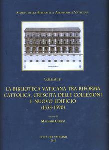 Libro La Biblioteca Vaticana tra Riforma cattolica, crescita delle collezioni e nuovo edificio (1535-1590)