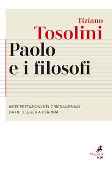 Premioquesti.it Paolo e i filosofi. Interpretazioni del cristianesimo da Heidegger a Derrida Image