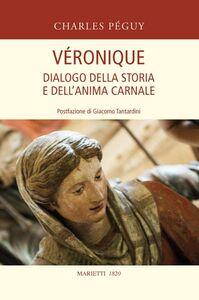 Libro Véronique. Dialogo della storia e dell'anima carnale Charles Péguy