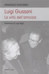 Luigi Giussani. Le virtù dell'amicizia