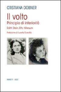 Libro Il volto. Principio di interiorità: Edith Stein, Etty Hillesum Cristiana Dobner