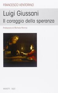 Libro Luigi Giussani. Il coraggio della speranza Francesco Ventorino