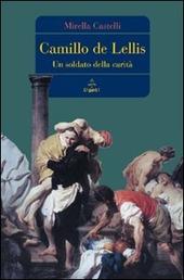 Camillo de Lellis. Un soldato della carità