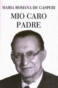 Foto Cover di Mio caro padre, Libro di M. Romana De Gasperi, edito da Marietti