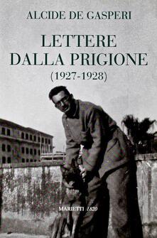 Filippodegasperi.it Lettere dalla prigione (1927-1928) Image