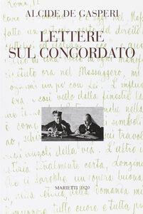 Foto Cover di Lettere sul concordato, Libro di Alcide De Gasperi, edito da Marietti