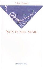 Libro Non in mio nome Alba Donati