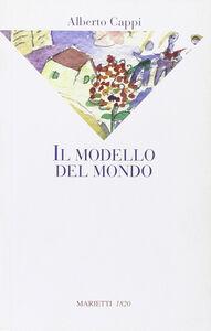 Libro Il modello del mondo Alberto Cappi