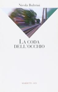 Libro La coda dell'occhio Nicola Bultrini