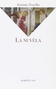 Foto Cover di La nuvèla, Libro di Antonio Trucillo, edito da Marietti