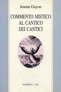 Libro Commento mistico al Cantico dei cantici Jeanne Guyon