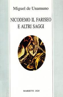 Nicodemo il fariseo e altri saggi - Miguel de Unamuno - copertina
