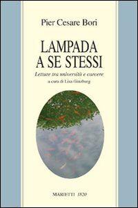 Foto Cover di Lampada a se stessi. Letture tra università e carcere, Libro di P. Cesare Bori,Lisa Ginzburg, edito da Marietti