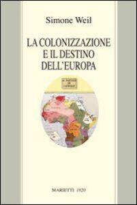 Libro La colonizzazione e il destino dell'Europa Simone Weil