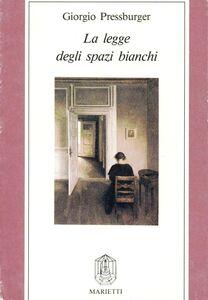 Libro La legge degli spazi bianchi Giorgio Pressburger
