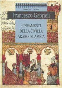 Foto Cover di Lineamenti della civiltà arabo-islamica, Libro di Francesco Gabrieli, edito da Marietti