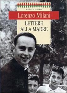 Libro Lettere alla madre Lorenzo Milani