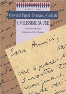 Libro Umilissime scuse Giovanni Papini , Domenico Giuliotti