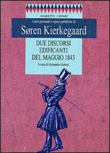 Foto Cover di Due discorsi edificanti del maggio 1843, Libro di Sören Kierkegaard, edito da Marietti
