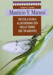 Libro Piccola guida al buddismo zen nelle terre del tramonto Y. Mauricio Marassi
