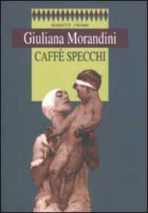 Libro Caffè specchi Giuliana Morandini