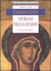 Libro Myriam figlia di Sion Girolamo Grillo
