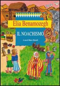 Libro Il noachismo Elia Benamozegh