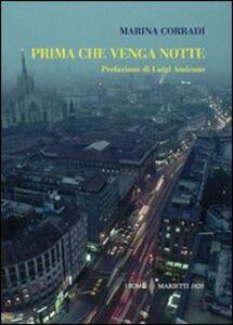 Foto Cover di Prima che venga notte, Libro di Marina Corradi, edito da Marietti