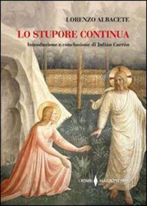 Libro Lo stupore continua Lorenzo Albacete